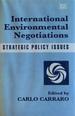 International Environmental Negotiations: Strategic Policy Issues