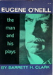 Eugene O'Neill: the Man and His Plays