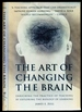 The Art of Changing the Brain-Enriching the Practice of Teaching By Exploring the Biology of Learning