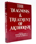 The Diagnosis and Treatment of Alcoholism