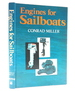 Engines for Sailboats: the Yachtsman's Guide to Selection, Installation, First Aid and Maintenance of Sailing Craft Power Plants