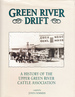 Green River Drift: A History of the Upper Green River Cattle Association