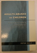 Adults Abused as Children: Experiences of Counselling and Psychotherapy
