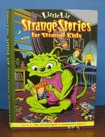 Little Lit. Strange Stories for Strange Kids. a Raw Junior Book