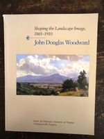 John Douglas Woodward: Shaping the Landscape Image, 1865-1910