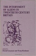 "Internment of Aliens in Twentieth Century Britain, the (Special Issue of ""Immigrants & Minorities"")"