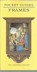 Frames (National Gallery Pocket Guides)