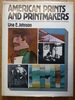 American Prints and Printmakers: a Chronicle of Over 400 Artists and Their Prints From 1900 to the Present
