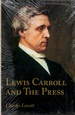 Lewis Carroll and the Press: an Annotated Bibliography of Charles Dodgson's Contributions to Periodicals