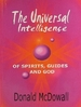 The Universal Intelligence of Spirits, Guides and God