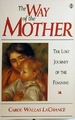 The Way of the Mother: the Lost Journey of the Feminine