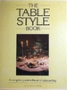 The Table Style Book: a Complete Guide to the Art of Table Setting