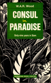 Consul in Paradise: Sixty Nine Years in Siam