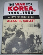 The War for Korea, 1945-1950: a House Burning