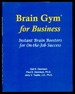 Brain Gym for Business: Instant Brain Boosters for on-the-Job Success-Revised Edition
