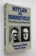 Hitler Vs. Roosevelt: the Undeclared Naval War