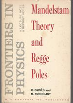 Mandelstam Theory and Regge Poles: an Introduction for Experimentalists (Frontiers in Physics: a Lecture Note & Reprint Series)
