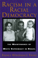 Racism in a Racial Democracy: the Maintenance of White Supremacy in Brazil