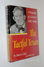 The Tactful Texan, a Biography of Governor Will Hobby