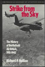 Strike From the Sky: the History of Battlefield Air Attack, 1911-1945 (Smithsonian History of Aviation)