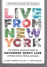 Live From New York ( the Complete, Uncensored History of Saturday Night Live as Told By Its Stars, Writers, and Guests ) ( Newly Updated and Expanded )