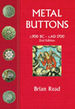 Metal Buttons: C.900 Bc-C.1700 Ad