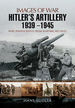 Hitler? S Artillery 1939? 1945 (Images of War)