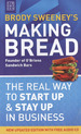 Making Bread: the Real Way to Start Up & Stay Up in Business