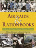 Air Raids & Ration Books: Life on the Home Front in Wartime Britain