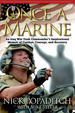 Once a Marine: an Iraq War Tank Commander? S Inspirational Memoir of Combat, Courage, and Recovery
