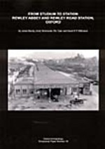 From Studium to Station: Rewley Abbey and Rewley Road Station, Oxford (Oxford Archaeology Occasional Paper)