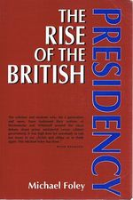 The Rise of the British Presidency