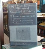 The Biological Standard of Living on Three Continents Further Explorations in Anthropometric History