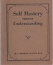 Self Mastery Through Understanding