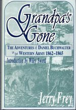 Grandpa's Gone: the Adventures of Daniel Buchwalter in the Western Army, 1862-1865