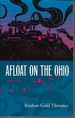 Afloat on the Ohio: an Historical Pilgrimage of a Thousand Miles in a Skiff, From Redstone to Cairo (Shawnee Classics)