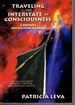 Traveling the Interstate of Consciousness: a Driver's Instruction Manual: Using Hemi-Sync to Access States of Non-Ordinary Reality