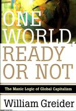 One World, Ready Or Not the Manic Logic of Global Consumption