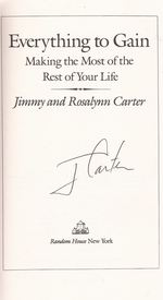 Everything to Gain: Making the Most of the Rest of Your Life (signed by President Carter)