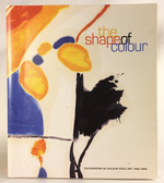 The Shape of Colour: Excursions in Colour Field Art, 1950-2005