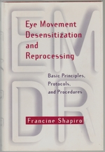 Eye Movement Desensitization and Reprocessing, Basic Principles, Protocols, and Procedures