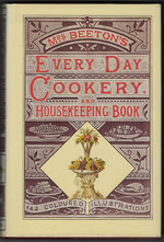 Beeton? S Every-Day Cookery and Housekeeping Book: Comprising Instructions for Mistress and Servants, and a Collection of Over Sixteen Hundred and Fifty Practical Receipts With Numerous Wood Engravings and One Hundred and Forty-Two Coloured Figures, S
