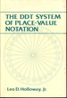 The Ddt System of Place-Value Notation