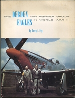 The Debden Eagles: 4th Fighter Group in World War II