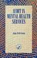 Audit in Mental Health Services: A Guide to Carrying Out Clinical Audits for Clinical Psychologists, Nurses, Occupational Therapists, Psychiatrists, Psychotherapists, Social Workers and All Health Professionals Involved in Mental Health, Learning...