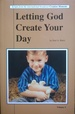 Letting God Create Your Day, Volume 5