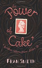 The Power of Cake: Further Letters from Sister B
