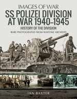 Ss Polizei at War 1940? 1945: a History of the Division (Images of War)