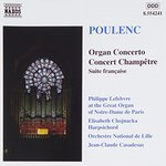 Francis Poulenc: Organ Concerto; Concert Champêtre; Suite française