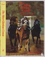 The Most Glorious Crown-the Story of America's Triple Crown Thoroughbreds From Sir Barton to Secretariat